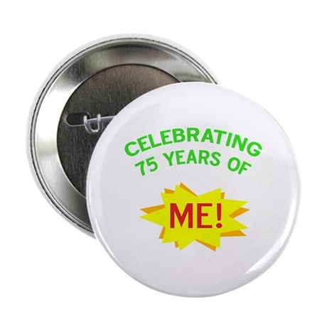 "Celebrate My 75th Birthday 2.25"" Button (100 pack)"