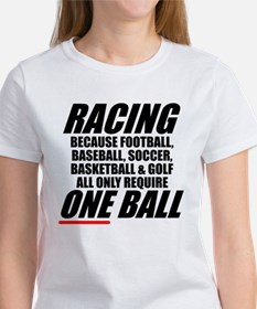 Why racing is a REAL sport Tee