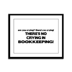 There's No Crying in Bookkeeping Framed Panel Prin