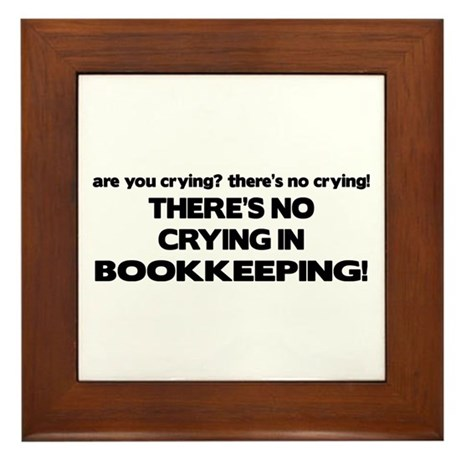 There's No Crying in Bookkeeping Framed Tile