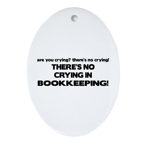 There's No Crying in Bookkeeping Oval Ornament