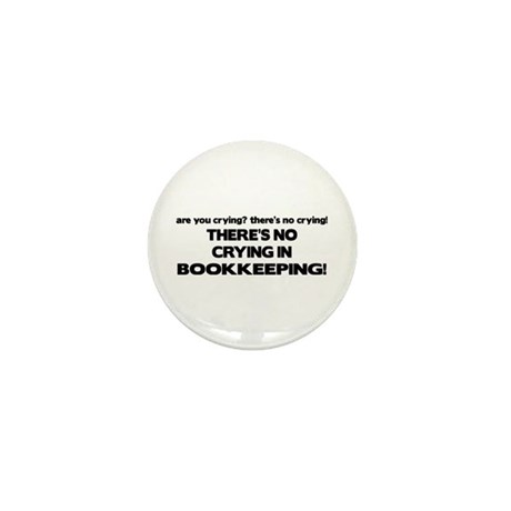 There's No Crying in Bookkeeping Mini Button