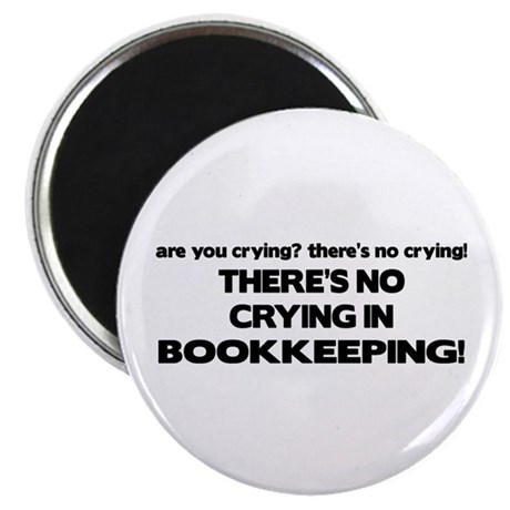 There's No Crying in Bookkeeping Magnet