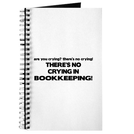 There's No Crying in Bookkeeping Journal