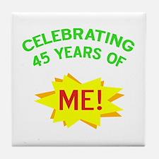 Celebrate My 45th Birthday Tile Coaster
