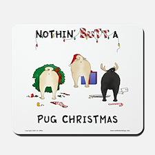 Nothin' Butt A Pug Xmas Mousepad