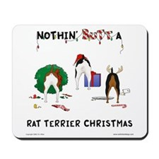 Nothin Butt Rat Terrier Xmas Mousepad