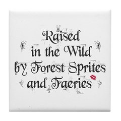 Raised in the wild... Tile Coaster