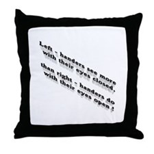 Left-handers see more Throw Pillow