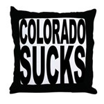 Colorado Sucks Throw Pillow