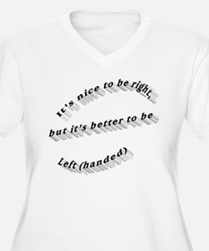 Better to be Left-handed T-Shirt