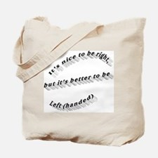 Better to be Left-handed Tote Bag