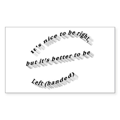 Better to be Left-handed Rectangle Sticker
