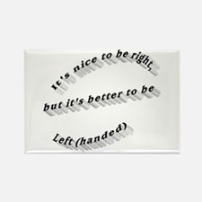Better to be Left-handed Rectangle Magnet (10 pack