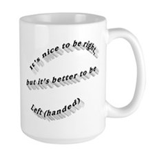Better to be Left-handed Mug