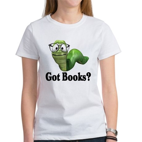 Got Books? Women's T-Shirt
