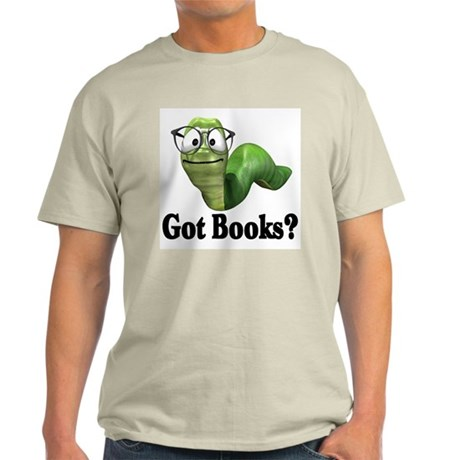 Got Books? Light T-Shirt