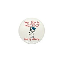 Police Officer Like Mommy 1 Mini Button (10 pack)