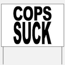 Cops Suck Yard Sign