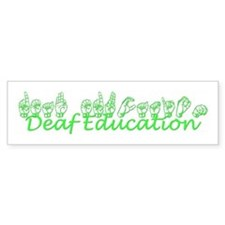 Deaf Education Bumper Bumper Sticker