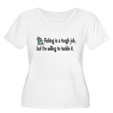 Fishing is tough job T-Shirt