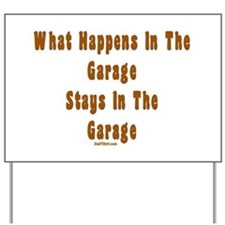 What Happens In Garage Dad Yard Sign