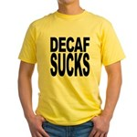 Decaf Sucks Yellow T-Shirt