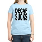 Decaf Sucks Women's Light T-Shirt