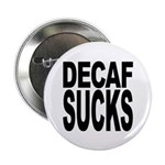 Decaf Sucks 2.25