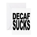 Decaf Sucks Greeting Card