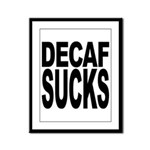Decaf Sucks Framed Panel Print