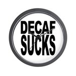 Decaf Sucks Wall Clock