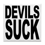 Devils Suck Tile Coaster