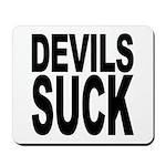 Devils Suck Mousepad