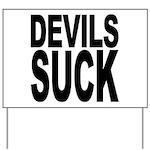 Devils Suck Yard Sign