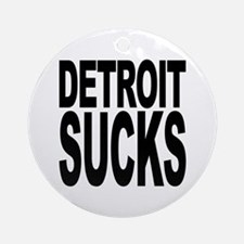 Detroit Sucks Ornament (Round)