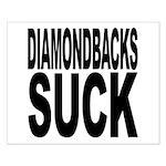Diamondbacks Suck Small Poster