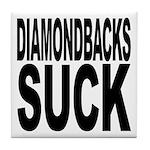 Diamondbacks Suck Tile Coaster