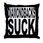 Diamondbacks Suck Throw Pillow