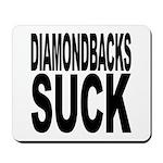 Diamondbacks Suck Mousepad