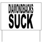 Diamondbacks Suck Yard Sign
