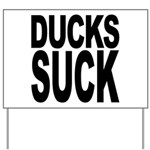 Ducks Suck Yard Sign
