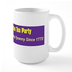 Opposing Tyranny Since 1773 Mug