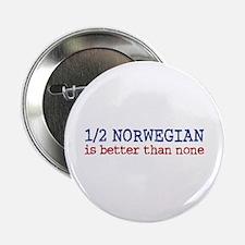 "Half Norwegian Is Better Than None 2.25"" Button"