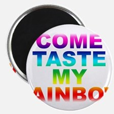 "Come Taste My Rainbow 2.25"" Magnet (100 pack)"