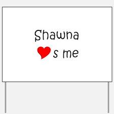 Cute Name shawna Yard Sign