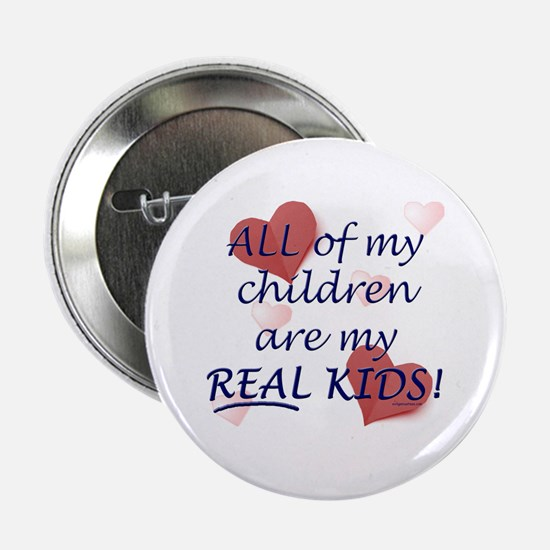 """bio, step, adopted all my REAL kids 2.25"""" Button"""