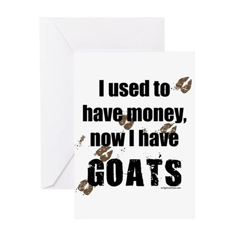 money before, goats now Greeting Card
