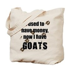money before, goats now Tote Bag