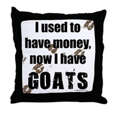 money before, goats now Throw Pillow